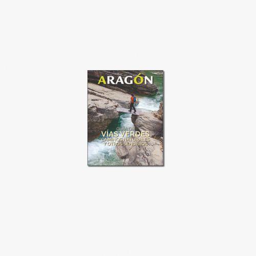 Libro Aragón: Guía de vías verdes