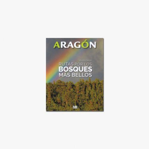 Libro Aragón  Rutas por los bosques más bellos