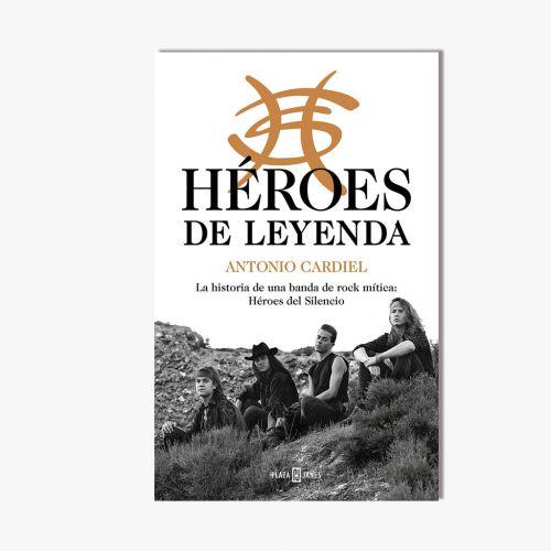LIBRO HÉROES DEL SILENCIO - LA HISTORIA DE UNA BANDA DE ROCK MITICA de ANTONIO CARDIEL