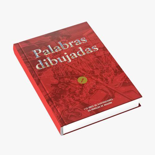 LIBRO PALABRAS DIBUJADAS 110 AÑOS DE HISTORIA